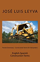 Pocket Dictionary - Construction Terms for Interpreters: English-Spanish Construction Terms