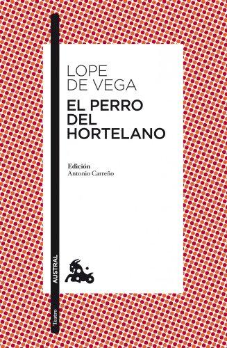 El perro del hortelano: Edición de Anonio Carreño: 5 (Clásica)