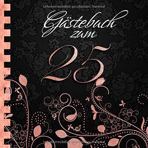 Gästebuch: Zum 25. Geburtstag I Edles Cover in Schwarz & Rose Gold I für 60 Gäste I für...