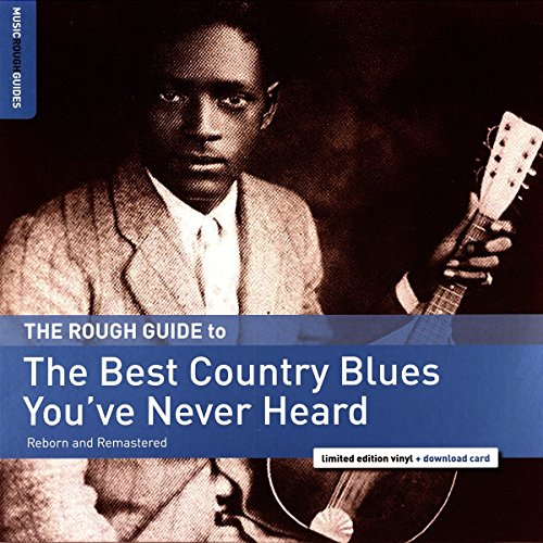 Rough Guide To The Best Country Blues You've Never Heard