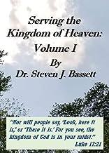 Serving the Kingdom of Heaven - Volume I