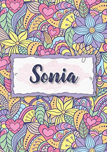 Sonia: Taccuino A5 | Nome personalizzato Sonia | Regalo di compleanno per moglie, mamma, sorella, figlia | Design: floreale | 120 pagine a righe, piccolo formato A5 (14.8 x 21 cm)