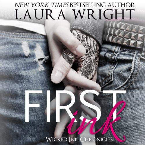 First Ink     Wicked Ink Chronicles              By:                                                                                                                                 Laura Wright                               Narrated by:                                                                                                                                 Holly Fielding,                                                                                        Ryan Hudson                      Length: 2 hrs and 15 mins     103 ratings     Overall 4.3