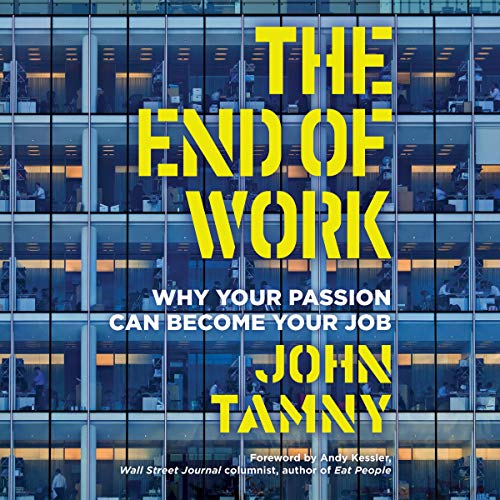 The End of Work Audiobook By John Tamny cover art