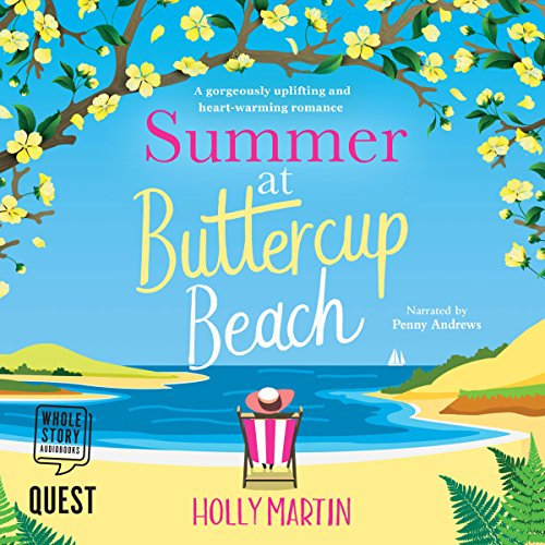 Summer at Buttercup Beach     Hope Island Series, Book 2              De :                                                                                                                                 Holly Martin                               Lu par :                                                                                                                                 Penny Andrews                      Durée : 7 h et 26 min     Pas de notations     Global 0,0