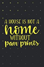 a house is not a home without paw prints: Motivational Notebook lined Journal - Unique, Colorful Diary – Scrapbook ( motiv...