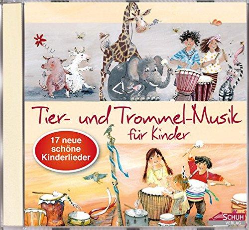 Tier- und Trommel-Musik für Kinder: 17 neue, schöne Kinderlieder