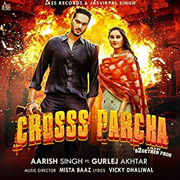 Crosss Parcha (feat. Gurlej Akhtar)