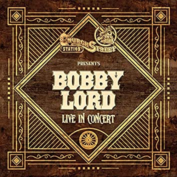 Church Street Station Presents: Bobby Lord (Live In Concert)