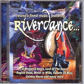 Ireland's Finest Music Featuring Riverdance