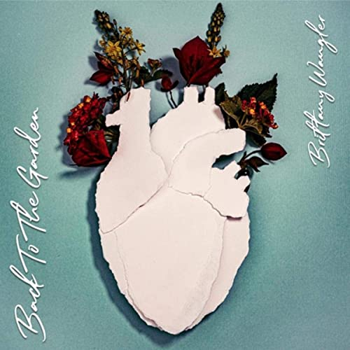 Brittany Wangler - Back to the Garden (2019)