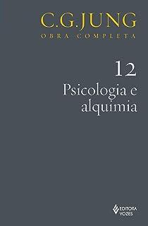 Psicologia e Alquimia - Volume 12. Coleção Obra Completa C. G. Jung