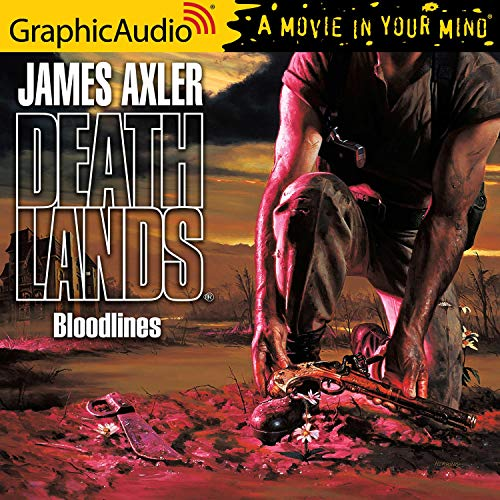 Bloodlines [Dramatized Adaptation] Audiobook By James Axler cover art