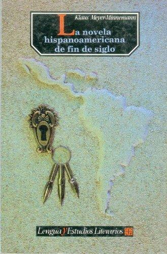 La novela hispanoamericana de fin de siglo (Lengua y estudios literarios)