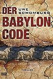 Der Babylon Code: Thriller (Allgemeine Reihe. Bastei Lübbe Taschenbücher)