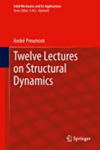 Twelve Lectures on Structural Dynamics (Solid Mechanics and Its Applications Book 198)