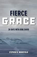 Fierce Grace: 30 Days With King David