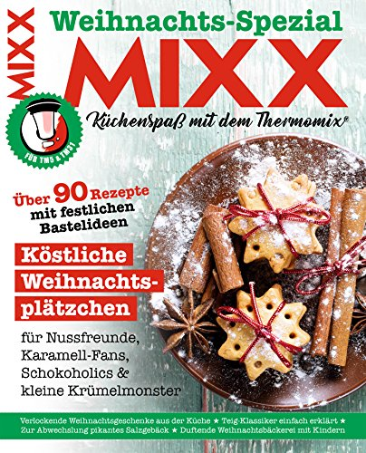 MIXX Weihnachts-Spezial 2017: Küchenspaß mit dem Thermomix
