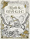 Myth & Magic: An Enchanted Fantasy Coloring Book by Kinuko Y. Craft