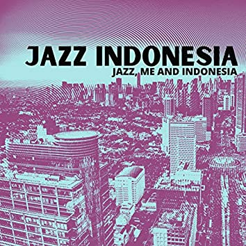 Jazz, Me and Indonesia