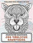 200 toedliche Raubtiere - Malbuch fuer Erwachsene - Fuchs, Loewin, Tiger, Schlange, und mehr