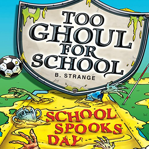 Too Ghoul for School: School Spook's Day audiobook cover art