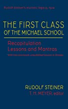 The First Class of the Michael School: Recapitualation Lessons and Mantras