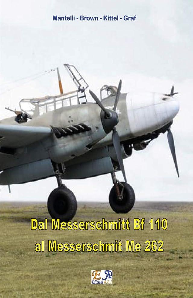 臭い窒素プライバシーDal Messerschmitt Bf 110 al Messerschmitt Me 262