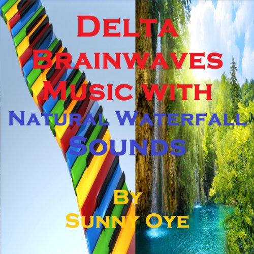 Delta Brainwaves Music Mixed with Natural Waterfall Sounds audiobook cover art
