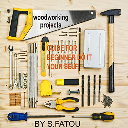 Woodworking Projects: Guide for Beginner Do It Your Self audiobook cover art