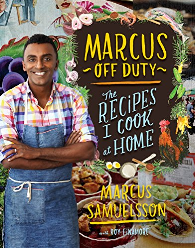 Marcus Off Duty: The Recipes I Cook at Home (English Edition)