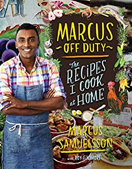 Marcus Off Duty: The Recipes I Cook at Home by [Roy Finamore, Marcus Samuelsson]