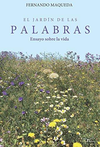 El jardín de las palabras: Ensayo sobre la vida eBook: Maqueda Lopez, Fernando: Amazon.es: Tienda Kindle