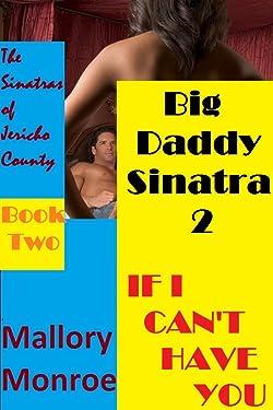 BIG DADDY SINATRA 2: IF I CAN'T HAVE YOU (Big Daddy Sinatra Series)