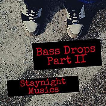 Bass Drops Pt. II