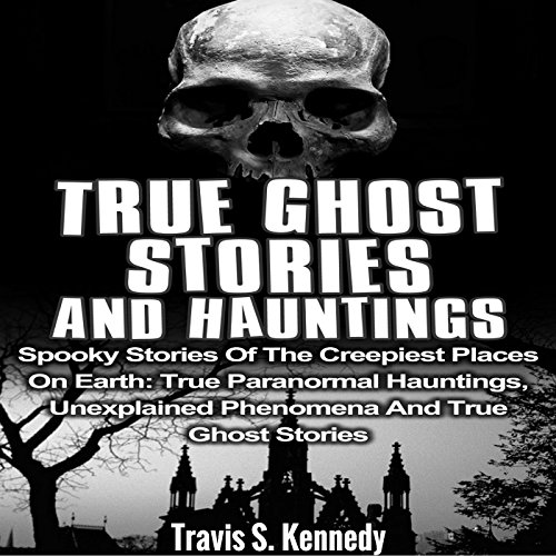 True Ghost Stories and Hauntings audiobook cover art