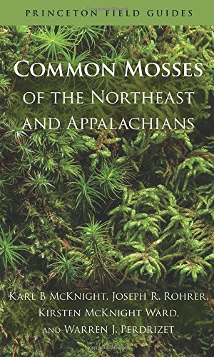 Common Mosses of the Northeast and Appalachians (Princeton Field Guides, 86)