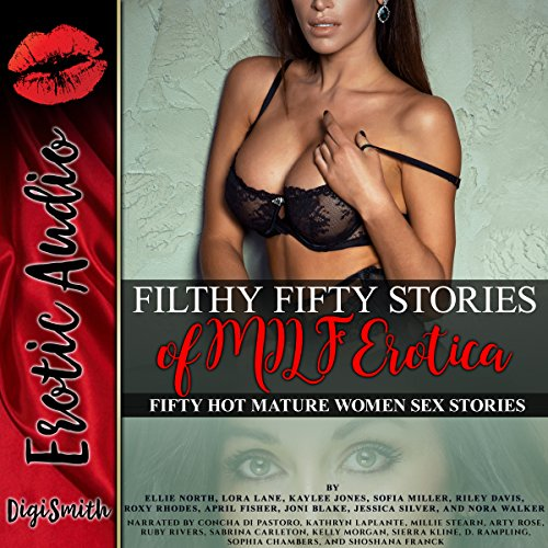 Filthy Fifty Stories of MILF Erotica: Fifty Hot Mature Women Sex Stories audiobook cover art