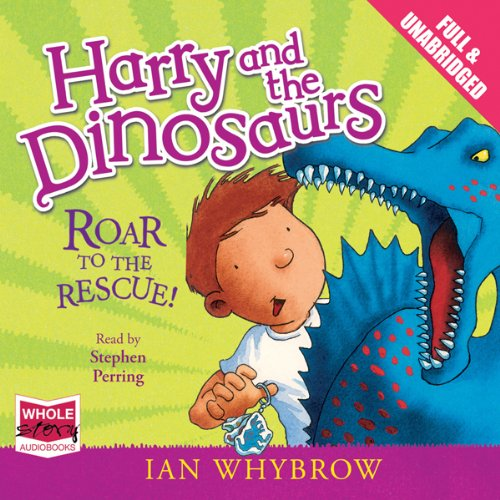 Page de couverture de Harry and the Dinosaurs: Roar to the Rescue!