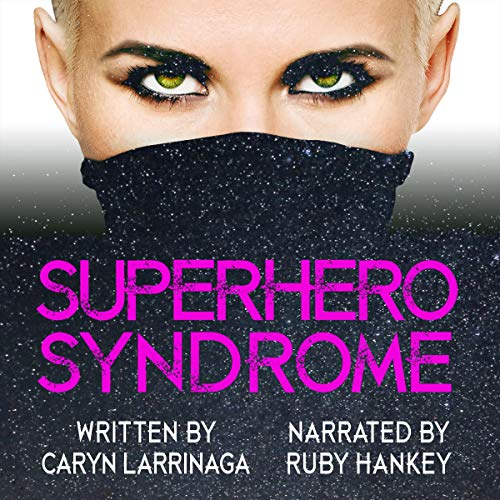 Superhero Syndrome Audiobook By Caryn Larrinaga cover art