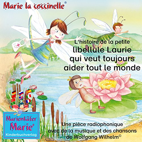 L'histoire de la petite libellule Laurie qui veut toujours aider tout le monde audiobook cover art