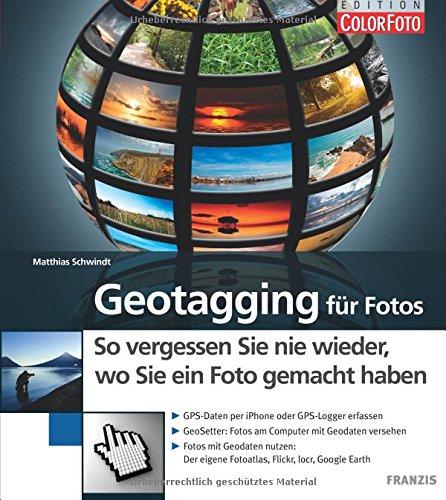 Geotagging für Fotos: So vergessen sie nie wieder, wo Sie ein Foto gemacht haben