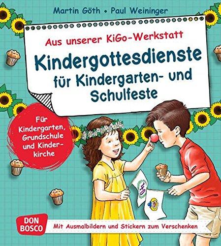 Kindergottesdienste für Kindergarten- und Schulfeste. Aus unserer KiGo-Werkstatt. Für Kindergarten, Grundschule und Kinderkirche. Mit Ausmalbildern und Stickern zum Verschenken.