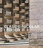 Claude-nicolas Ledoux - Architektur Und Utopie Im Zeitalter Der Französischen Revolution
