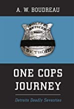 One Cops Journey: Detroits Deadly Seventies