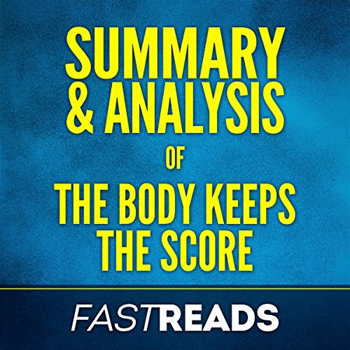 Summary & Analysis of The Body Keeps the Score cover art