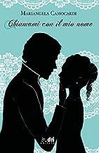 Chiamami Con Il Mio Nome (DriEditore Historical Romance) (Italian Edition)