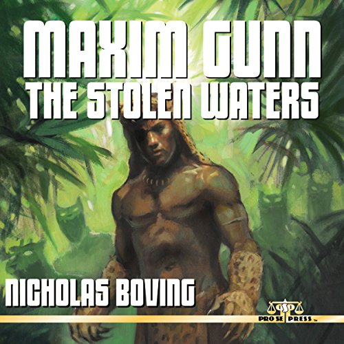 Maxim Gunn: The Stolen Waters                   By:                                                                                                                                 Nicholas Boving                               Narrated by:                                                                                                                                 Mark Finfrock                      Length: 5 hrs and 10 mins     Not rated yet     Overall 0.0