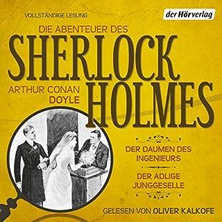 Der Daumen des Ingenieurs / Der adlige Junggeselle (Die Abenteuer des Sherlock Holmes) Titelbild