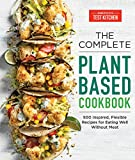 The Complete Plant-Based Cookbook: 500 Inspired, Flexible Recipes for Eating Well Without Meat (The...